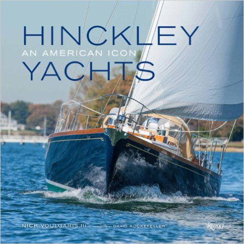 Hinckley Yachts - An American Icon Hardcover - By Nick Voulgaris III