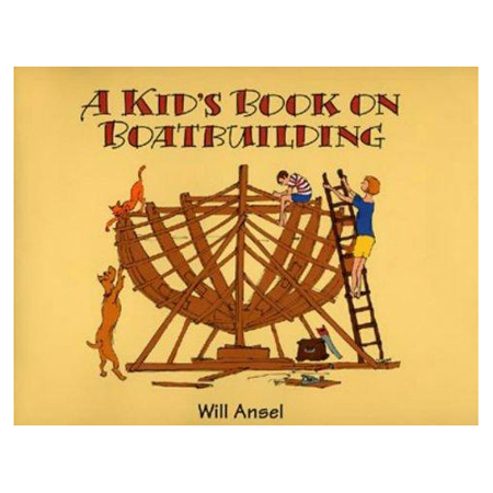 A KID'S BOOK ON BOATBUILDING (0-937822-66-3)