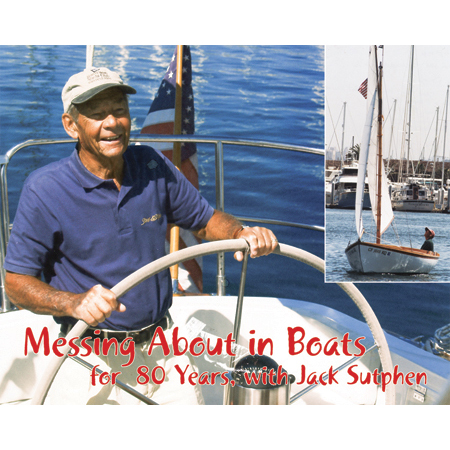 MESSING ABOUT IN BOATS FOR 80 YEARS W/JACK SUTPHEN