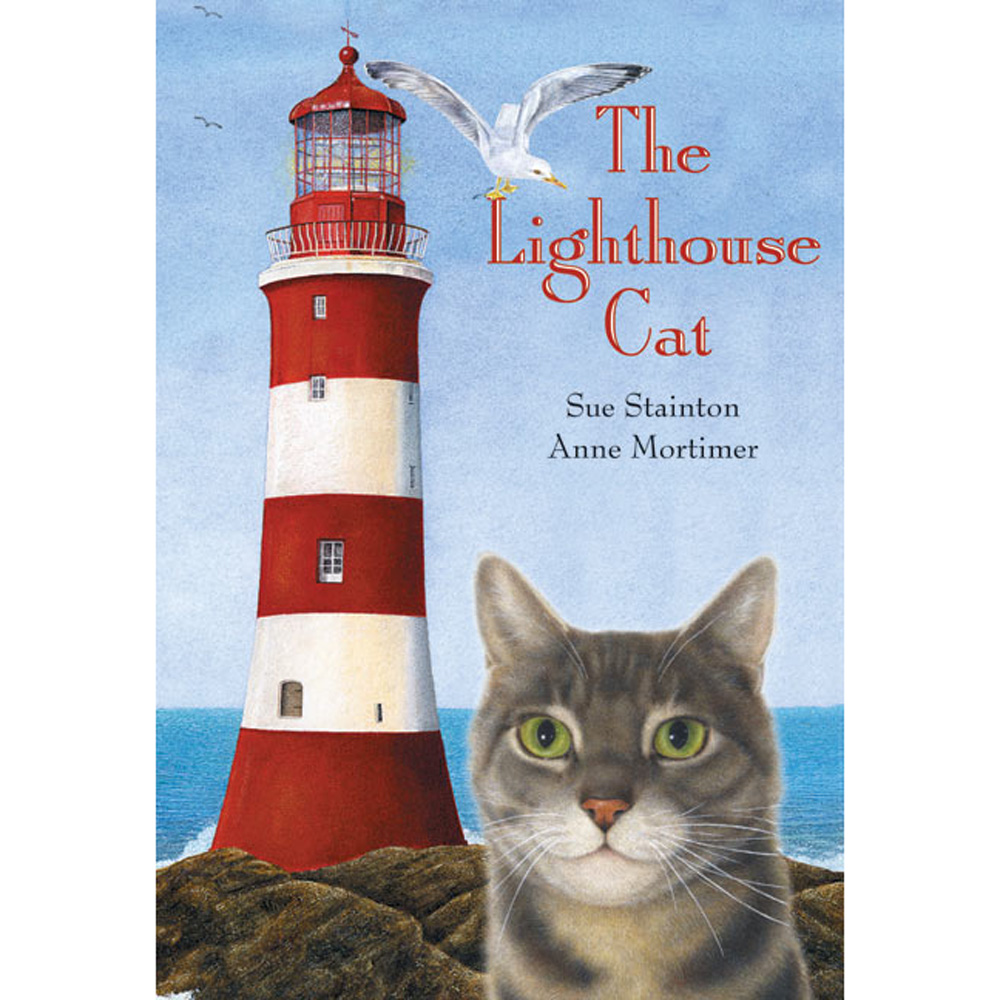 THE LIGHTHOUSE CAT By Sue Stainton, Anne Mortimer