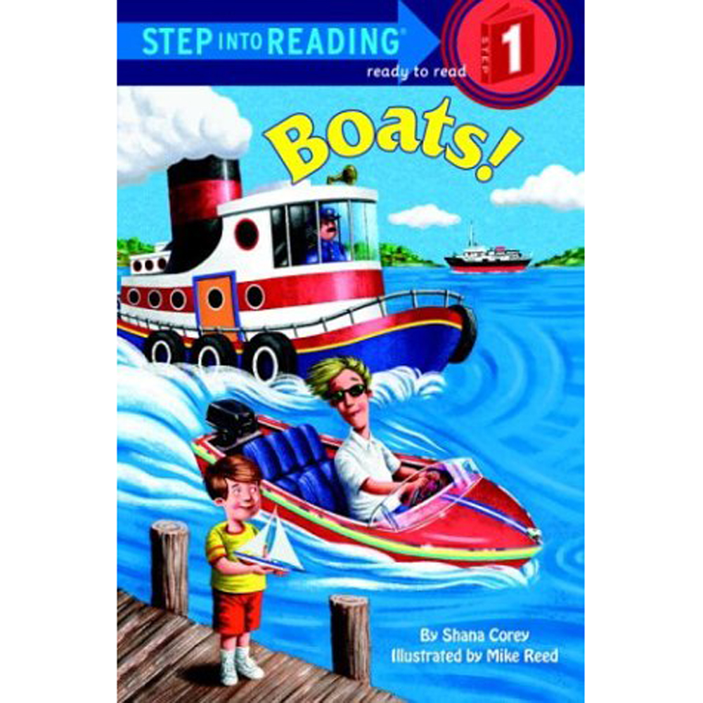 BOATS (STEP INTO READING, STEP 1) By Shana Corey, Mike Reed