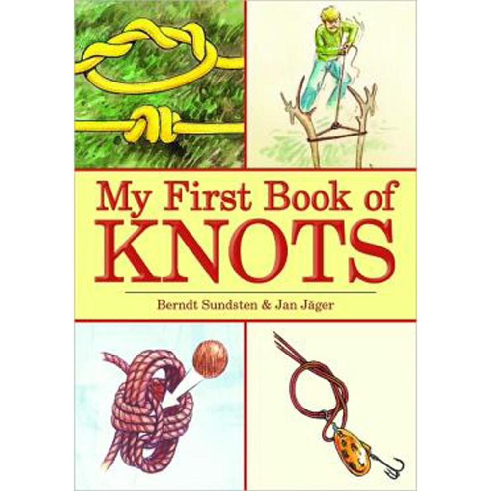 MY FIRST BOOK OF KNOTS By Berndt Sundsten, Jan Jager